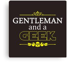Gentleman and a Geek Canvas Print
