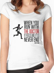 When You Run With The Doctor Women's Fitted Scoop T-Shirt