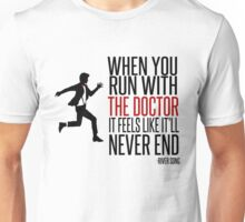 When You Run With The Doctor Unisex T-Shirt