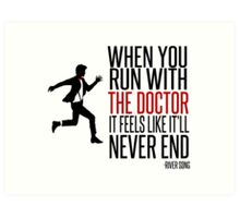 When You Run With The Doctor Art Print