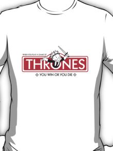 Thrones - Win or Die T-Shirt