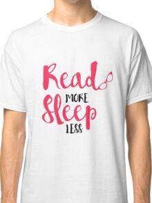 Read/Sleep 2 Classic T-Shirt