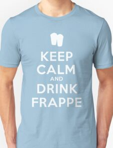 Keep calm and drink frappe  Unisex T-Shirt