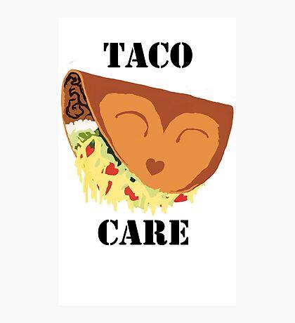 Taco Care! Photographic Print