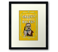 BIG LEBOWSKI- Walter Sobchak- Has the whole world gone crazy? Framed Print