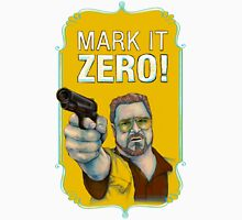 BIG LEBOWSKI- Walter Sobchak- Mark it zero! Unisex T-Shirt