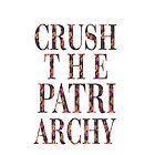 Crush the Patriarchy - white iPhone by oohlalaprufrock