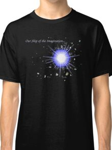Ship of the Imagination Classic T-Shirt