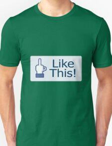 Like This! T-Shirt