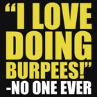 I Love Doing Burpees by Look Human