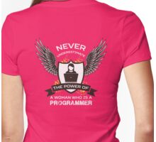 Never underestimate the power of a woman who is a Programmer Womens Fitted T-Shirt