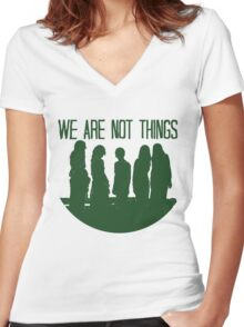 We are not things. Women's Fitted V-Neck T-Shirt