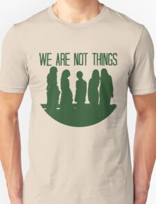We are not things. T-Shirt