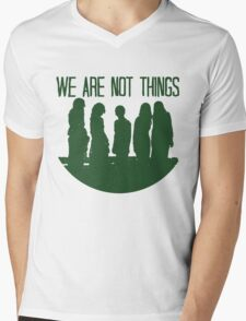 We are not things. Mens V-Neck T-Shirt