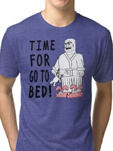 Time For Go To Bed! Tri-blend T-Shirt