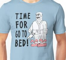 Time For Go To Bed! Unisex T-Shirt