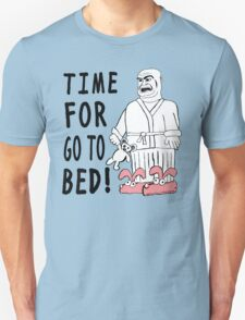 Time For Go To Bed! T-Shirt