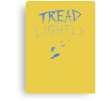 Tread Lightly T Shirt Cult Canvas Print