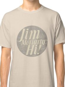 Jim Moriarty says hello. Classic T-Shirt