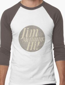 Jim Moriarty says hello. Men's Baseball ¾ T-Shirt