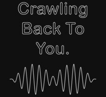 Crawling Back To You (Arctic Monkeys) by kzenabi