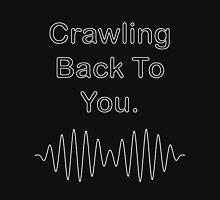 Crawling Back To You (Arctic Monkeys) Unisex T-Shirt