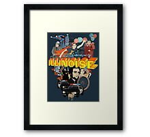 Come on! Feel the Illinoise! Framed Print