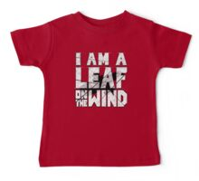 I am a leaf on the wind Baby Tee