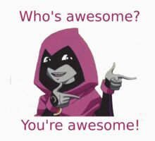 Raven thinks you're awesome by Nazzek