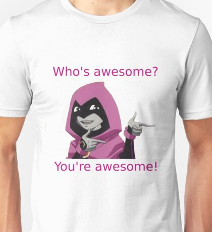 Raven thinks you're awesome Unisex T-Shirt