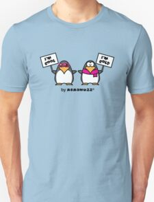 I am cool, I am cold (Two penguins) T-Shirt