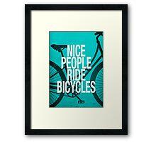 Nice People Ride Bicycles Framed Print