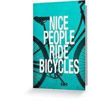 Nice People Ride Bicycles Greeting Card