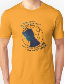 In 900 years of time and space I have never met anyone who wasn't special T-Shirt