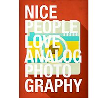 Nice People Love Analog Photography Photographic Print