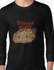 Goonies never say die Long Sleeve T-Shirt