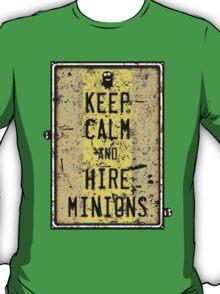 Keep Calm And Hire Minions T-Shirt