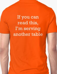 If you can read this, I'm serving another table. T-Shirt. T-Shirt