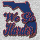 "University of Florida ""We Go Harder"" by DWPickett"