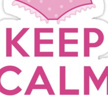 Keep Calm and Put On Your Big Girl Panties - Keep Calm Parody - Girly Determination Sticker