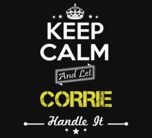 CORRIE KEEP CLAM AND LET  HANDLE IT - T Shirt, Hoodie, Hoodies, Year, Birthday by oaoatm