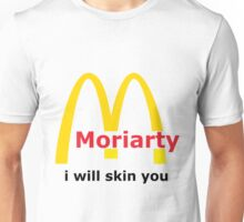 Moriarty - I will skin you Unisex T-Shirt