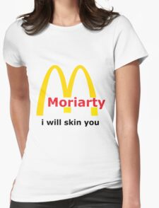 Moriarty - I will skin you Womens Fitted T-Shirt