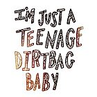 Teenage Dirtbag by samonstage
