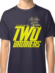 It's Just Called Two Brothers Classic T-Shirt