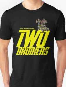 It's Just Called Two Brothers T-Shirt