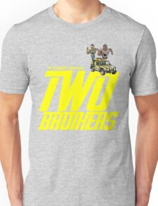 It's Just Called Two Brothers Unisex T-Shirt
