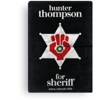 Hunter S. Thompson for Sheriff Canvas Print