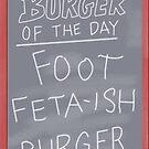 Burger of the Day (Foot Feta-ish Burger)  - Bob's Burgers by LukeSimms