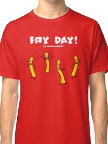 It's Fry Day! Dancing fries celebrating Friday! Classic T-Shirt